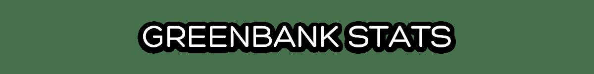 Greenbank Stats